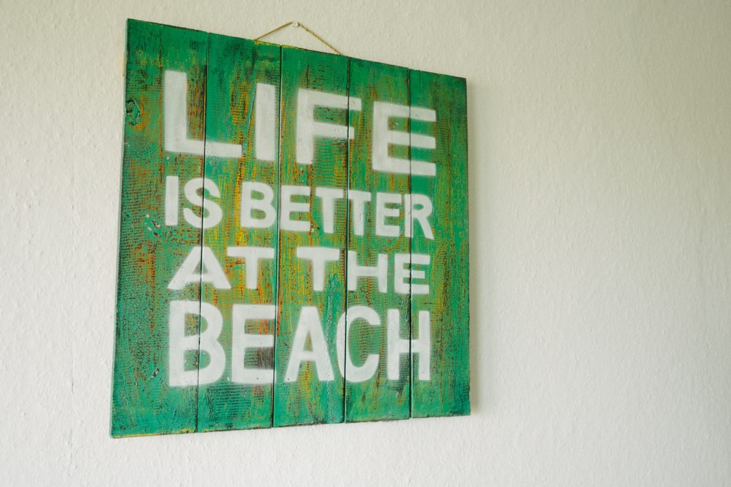 """Life is better at the beach"""